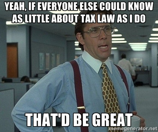 Seriously, no more tax law please.