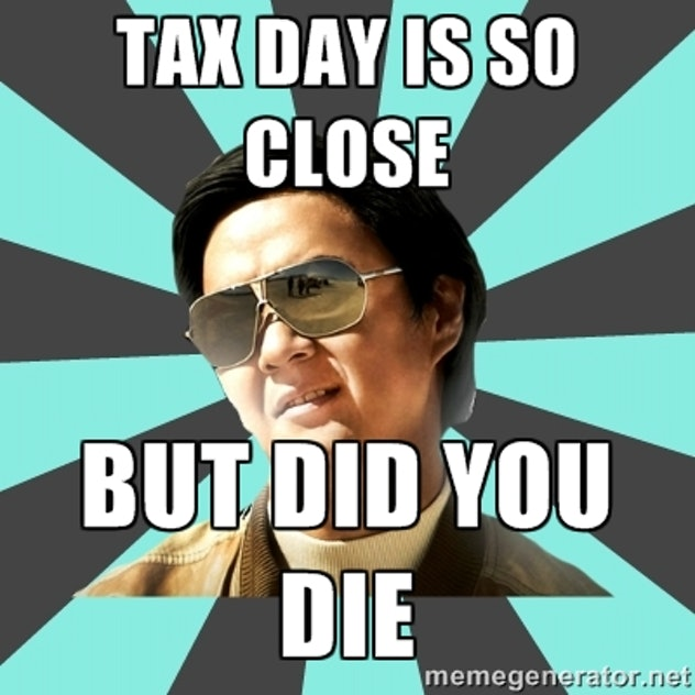 Tax day is happening, but did you die?