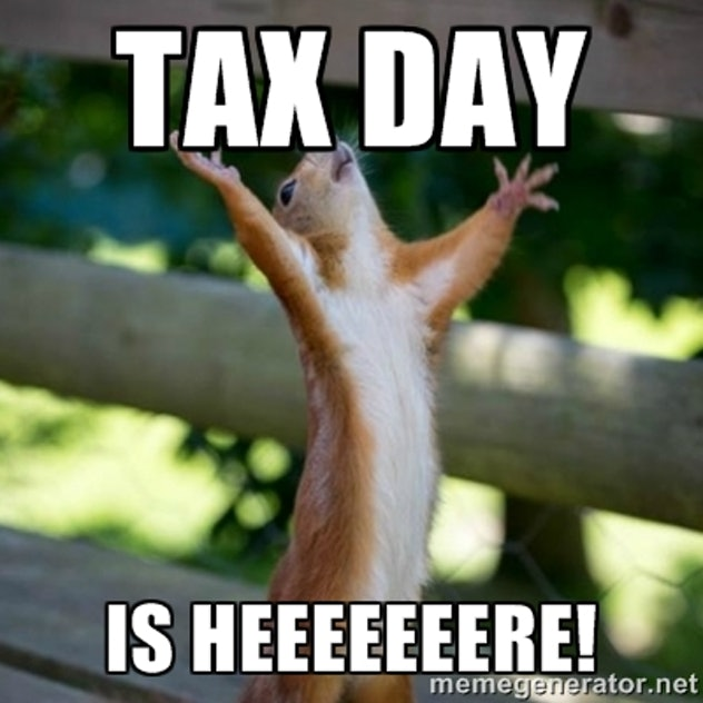 Tax day is finally here.