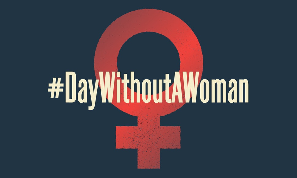 What Is The Womens Strike Hashtag A Day Without A Woman Will Send