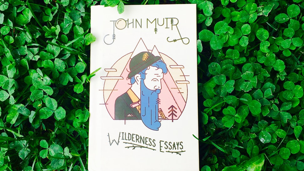 16 John Muir Quotes To Inspire You To Get Outdoors And Get