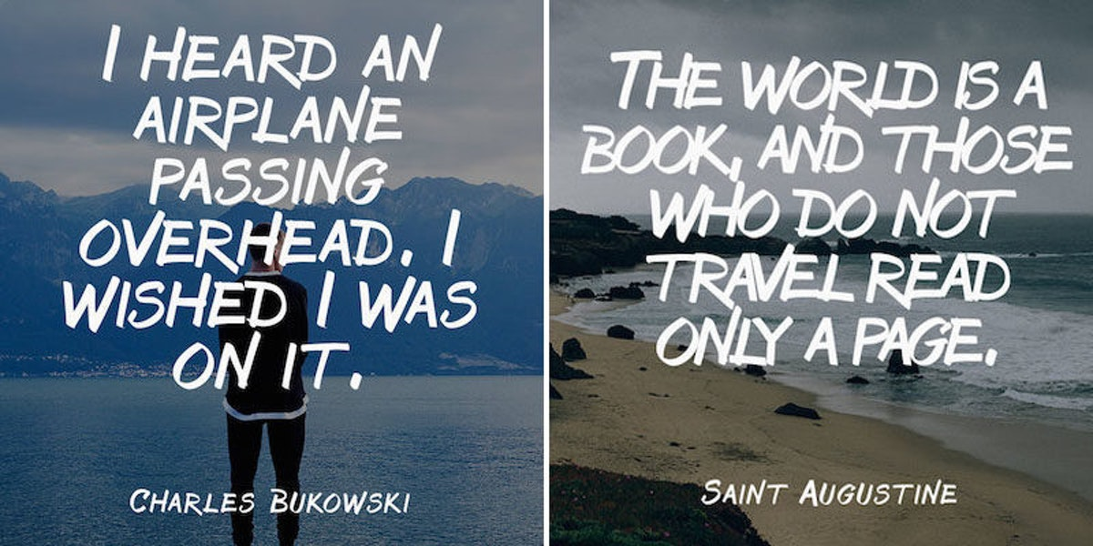 20 Quotes For When You Feel Like You Just Need To Get Away From It All