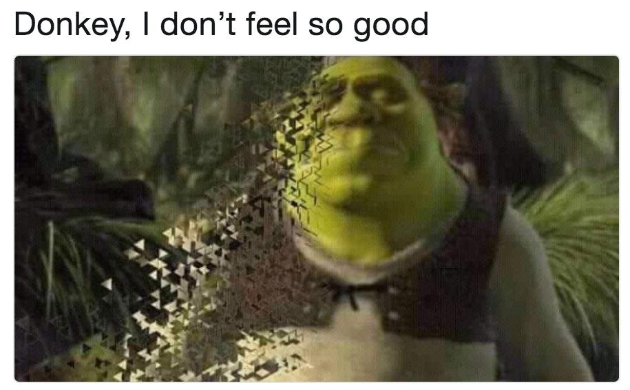Shrek suffers disintegration.