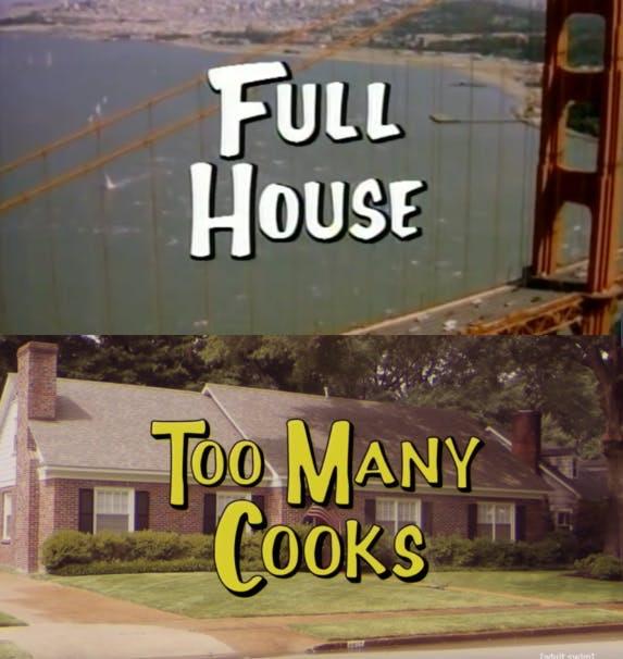 'Too Many Cooks' 'Full House'