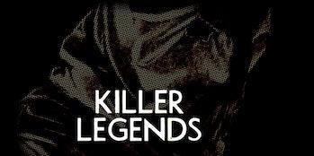 'Killer Legends'