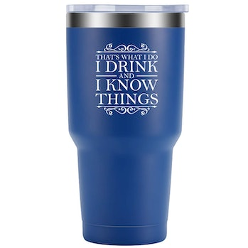 That's What I Do I Drink and I Know Things - LEADO 30 oz Tumbler Dad Travel Mug