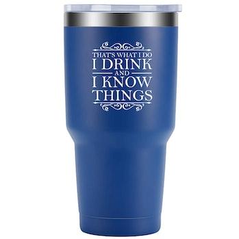 That's What I Do I Drink and I Know Things - LEADO 30 oz Tumbler Dad Travel Mug