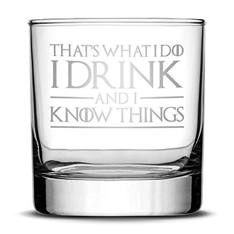 """Game of Thrones """"I Drink and I Know Things"""" Rocks Glass"""