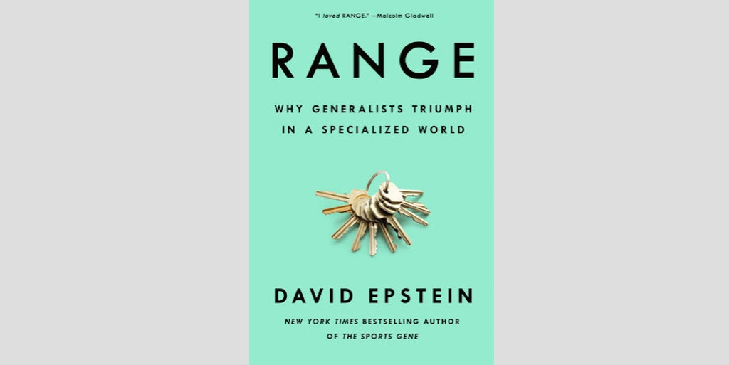 "'Range' begins with a quote from 'War and Peace': ""And he refused to specialize in anything, preferring to keep an eye on the the overall estate rather than any of its parts .... And Nikolay's management produced the most brilliant results."""