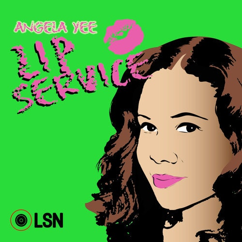 'Angela Yee's Lip Service'