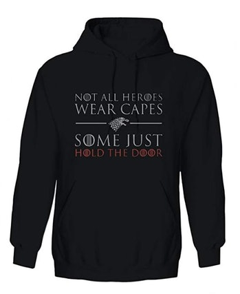 "Game of Thrones ""Not All Heroes Wear Capes Some Just Hold The Door"" Graphic Design Hoodie"
