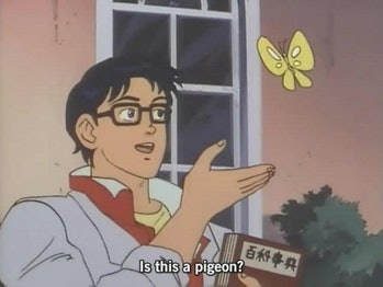 """Is This a Pigeon?"" Meme"