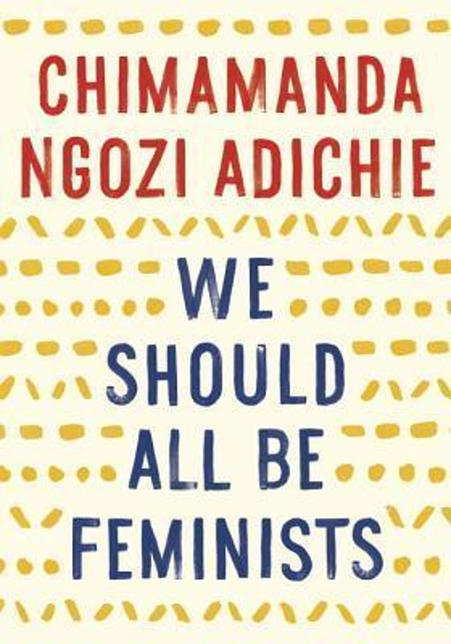 10 We Should All Be Feminists Quotes That Will Inspire You To Read