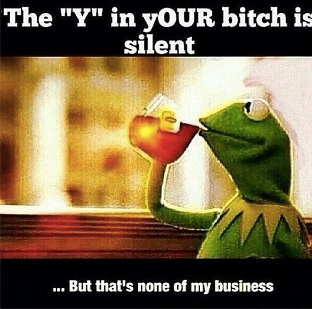 #Kermit the Frog #ButThatsNoneofMyBusinessTho Memes Are ... None Of Your Business Quotes Kermit