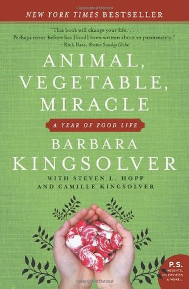 the journey of food and health transformation in animal vegetable miracle by barbara kingsolver This list of real food books are what i consider classics, the best of the best that  will  animal, vegetable, miracle by barbara kingsolver  it out for a year on a  farm in virginia and she shares their journey in this beautifully written book  a  fascinating commentary on the social, economic and health benefits of eating  locally.