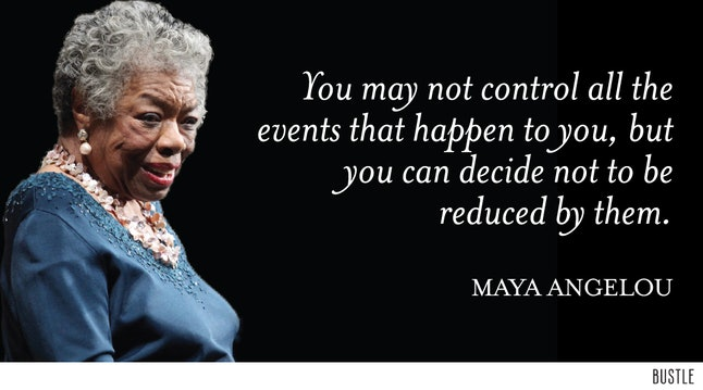 10 Maya Angelou Quotes Well Never Forget