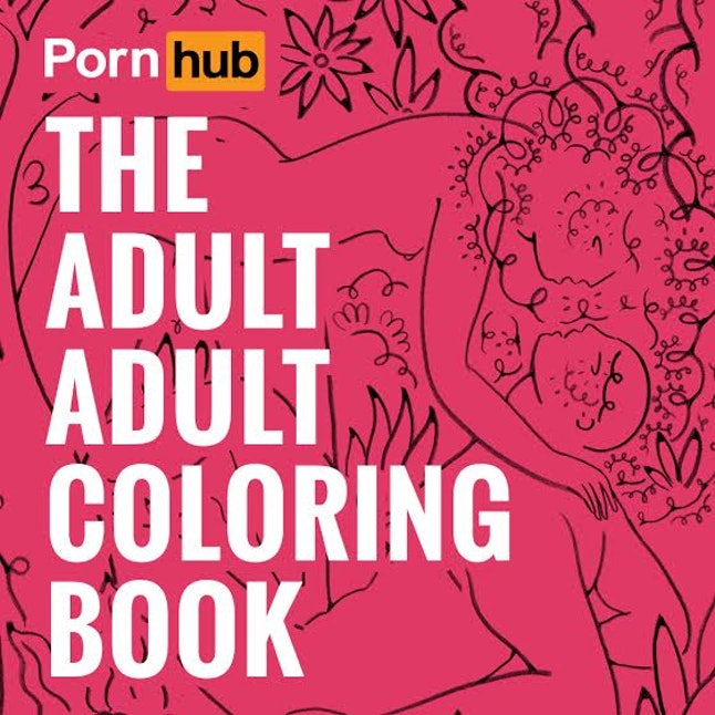 The Pornhub Adult Adult Coloring Book Is Here And It S Everything