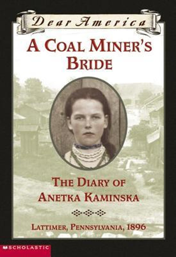 a narrative of anetk kaminskas life in a coal miners bride I think the book a coal miner's bride: the diary of anetka kaminska by: susan campbell bartoletti was a very good book based on love but, had its flaws the theme of the book was to marry for.