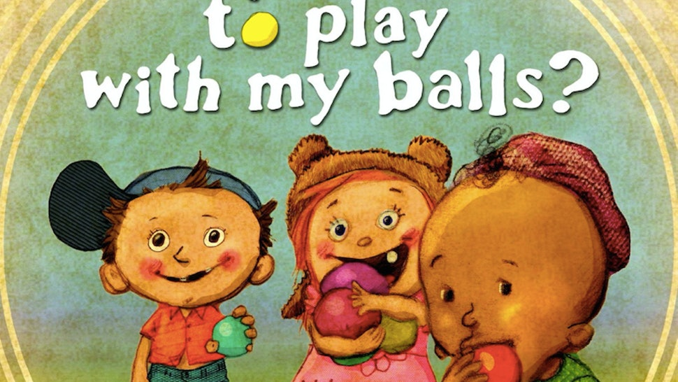 Mock Children S Book Do You Want To Play With My Balls Has Parents