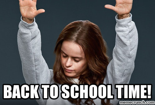 Funny Memes For College : Back to school memes that tell it how it is even if