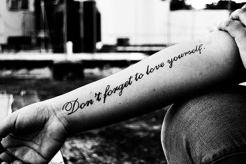 7 Body Positive Quotes That Make For Great Tattoos Because Self Acceptance Should Always Be Worn