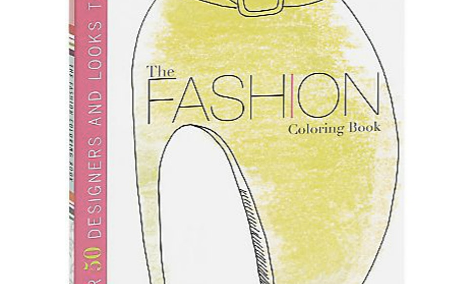 8 Fashion Coloring Books That\'ll Help Anyone Get Their Zen On — PHOTOS