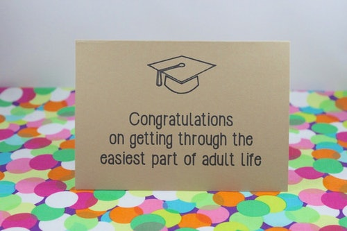 15 Funny Graduation Cards To Soften The Blow Of What The Real World
