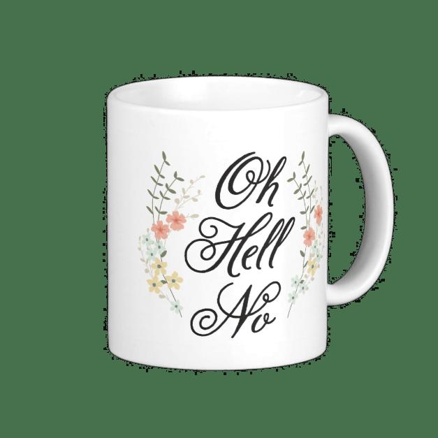 Oh Hell No Mug