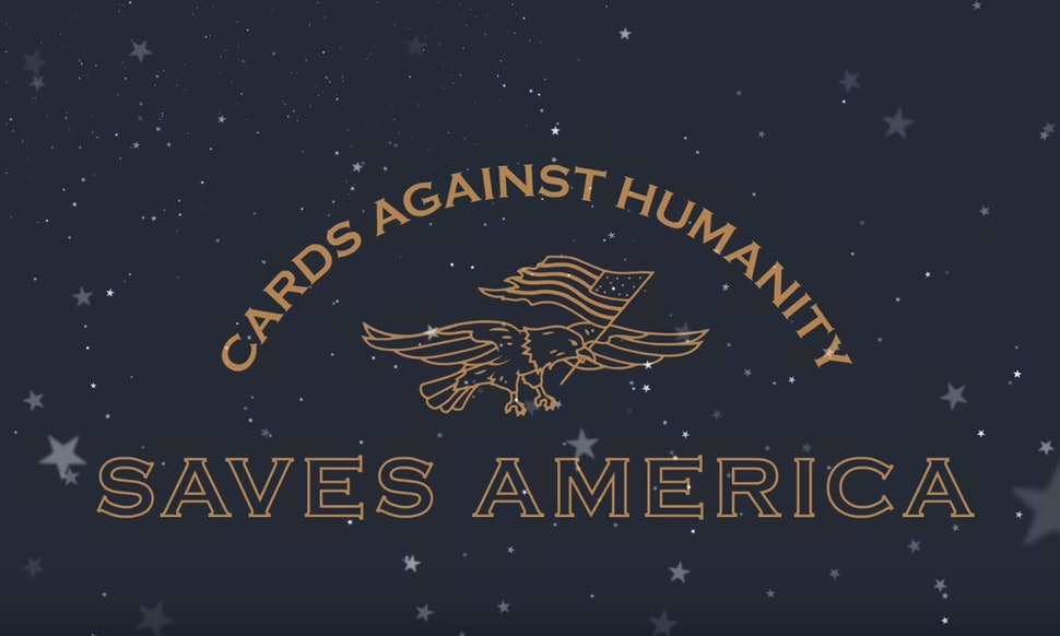 """The """"Cards Against Humanity Saves America"""" Promotion Sold Out In ..."""