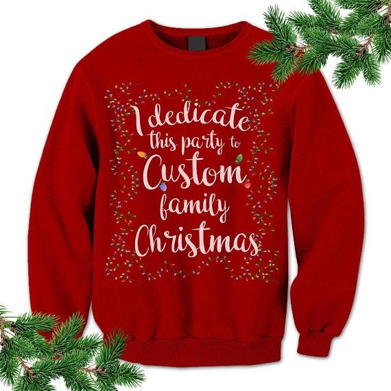 customized i dedicate this party sweatshirt 2690 etsycom not all ugly christmas sweaters - Custom Christmas Sweater
