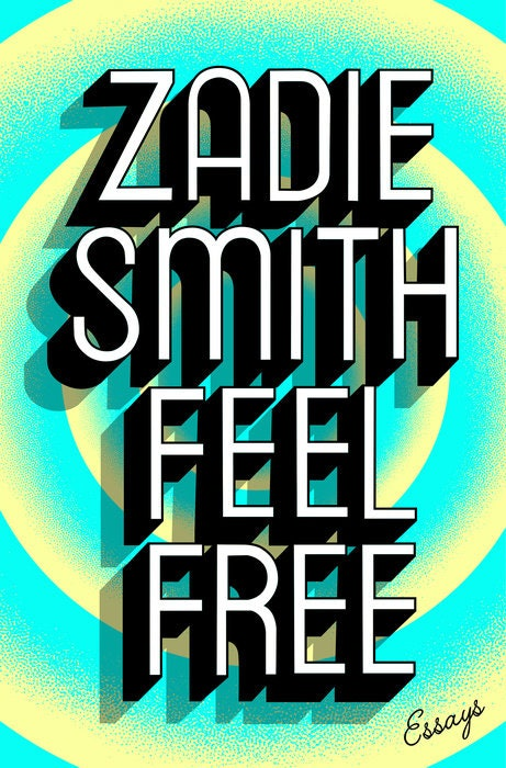 Feel Free: Essays by Zadie Smith