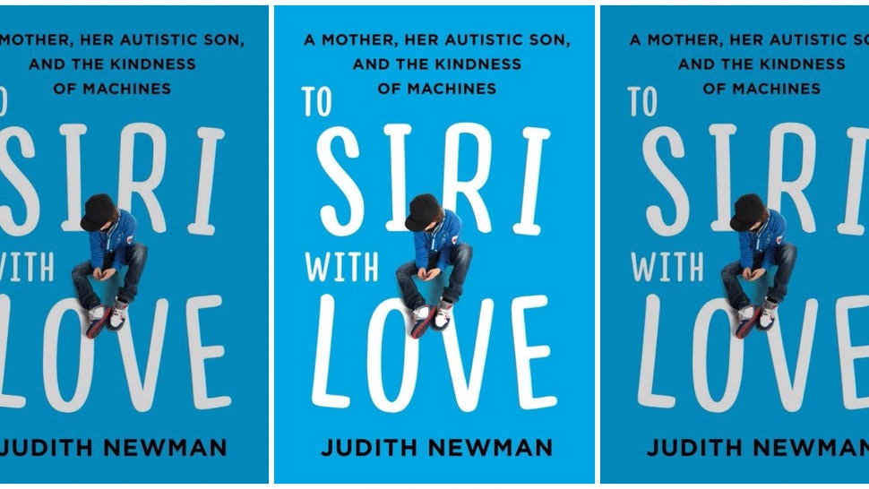 Why I Believe To Siri With Love By Judith Newman Is A Book That