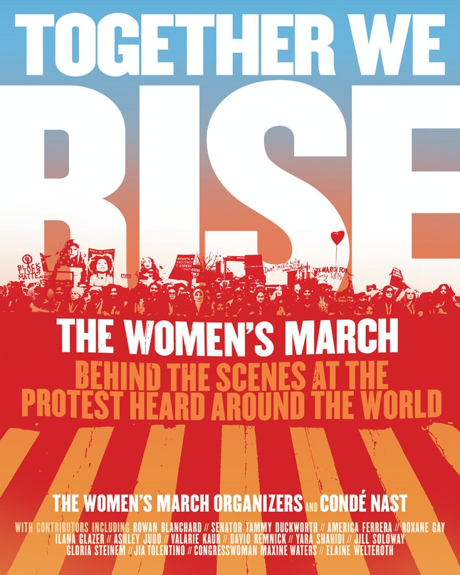 Together We Rise Is The Story Of Why The Womens March Matters