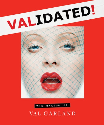 'Validated: The Makeup of Val Garland'