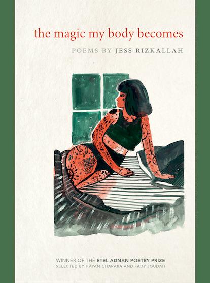 'The Magic My Body Becomes' by Jess Rizkallah