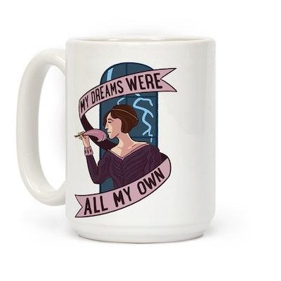My Dreams Were All My Own Coffee Mug