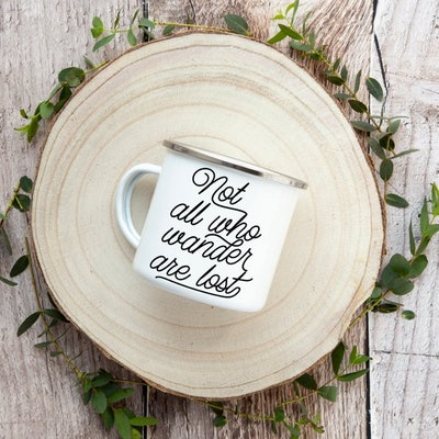 Enamel Mug, Not All Who Wander Are Lost
