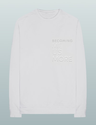 Becoming Me. Us. More. Long Sleeve