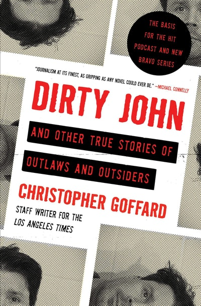 'Dirty John and Other True Stories of Outlaws and Outsiders' by Christopher Goffard