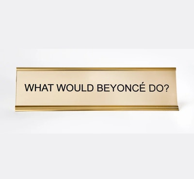 What Would Beyoncé Do? Nameplate