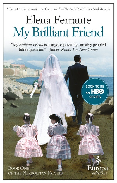 'My Brilliant Friend' (Neapolitan Novels, Book One) by Elena Ferrante