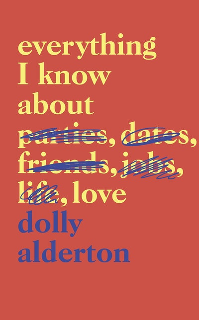 'Everything I Know About Love' by Dolly Alderton