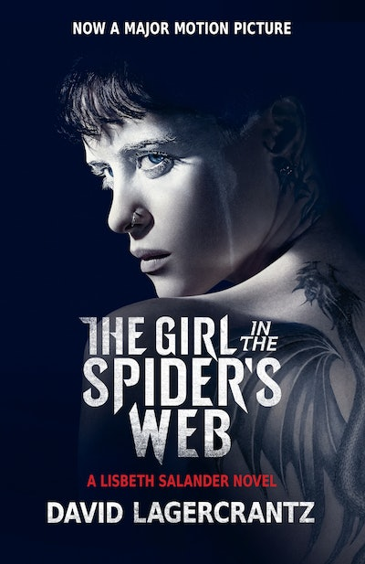 'The Girl in the Spider's Web: A Lisbeth Salander Novel' by David Lagercrantz, translated by George Goulding