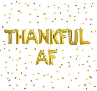 Thankful AF Balloons