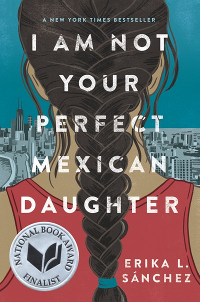 'I Am Not Your Perfect Mexican Daughter' by Erika L. Sánchez
