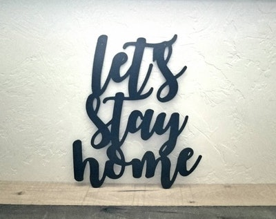 Let's Stay Home Sign Metal Wall Decor