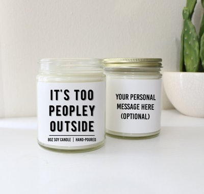 It's Too Peopley Outside // Custom Scented Soy Candle