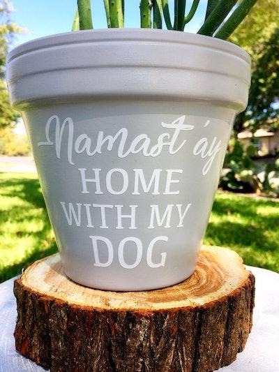 Namast'ay Home With My Dog Pot