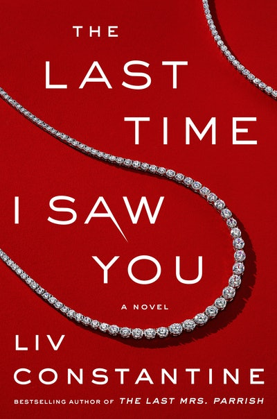 'The Last Time I Saw You' by Liv Constantine
