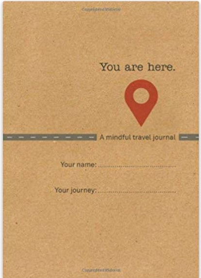 You Are Here: A Mindful Travel Journal